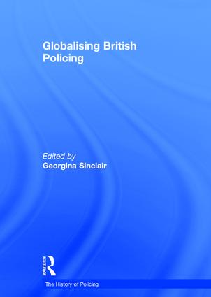 Globalising British Policing: 1st Edition (Hardback) book cover