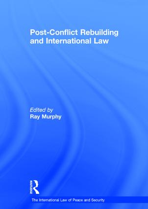 Post-Conflict Rebuilding and International Law: 1st Edition (Hardback) book cover