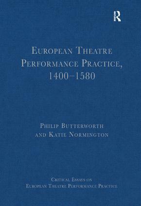 European Theatre Performance Practice, 1400-1580: 1st Edition (Hardback) book cover