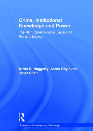 Crime, Institutional Knowledge and Power: The Rich Criminological Legacy of Richard Ericson book cover