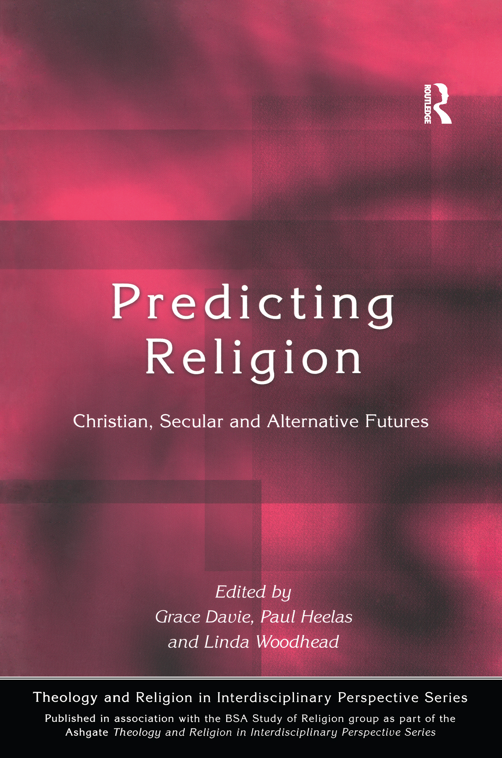 Predicting Religion: Christian, Secular and Alternative Futures, 1st Edition (Paperback) book cover