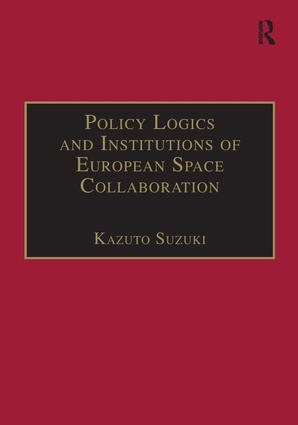 Policy Logics and Institutions of European Space Collaboration: 1st Edition (Hardback) book cover