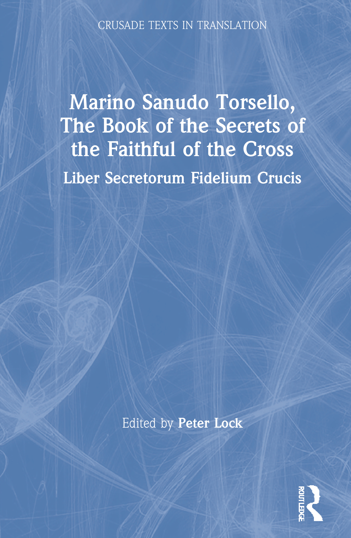 Marino Sanudo Torsello, The Book of the Secrets of the Faithful of the Cross: Liber Secretorum Fidelium Crucis book cover