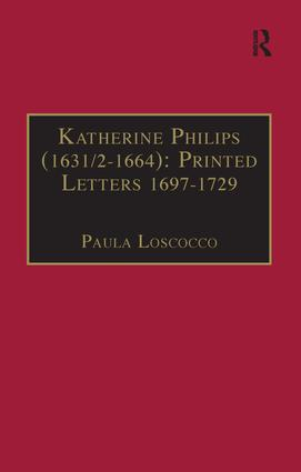 Katherine Philips (1631/2–1664): Printed Letters 1697–1729: Printed Writings 1641–1700: Series II, Part Three, Volume 3, 1st Edition (Hardback) book cover