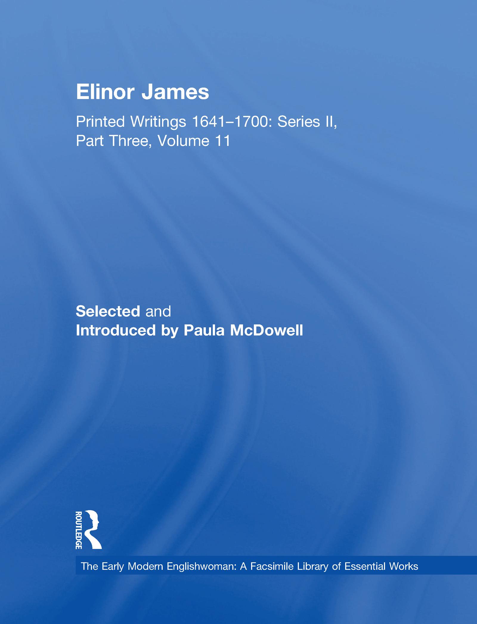 Elinor James: Printed Writings 1641–1700: Series II, Part Three, Volume 11, 1st Edition (Hardback) book cover