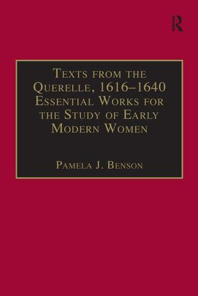 Texts from the Querelle, 1616–1640: Essential Works for the Study of Early Modern Women: Series III, Part Two, Volume 2, 1st Edition (Hardback) book cover