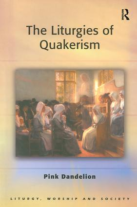 The Liturgies of Quakerism: 1st Edition (Paperback) book cover