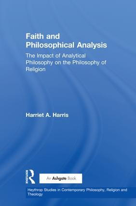 Faith and Philosophical Analysis: The Impact of Analytical Philosophy on the Philosophy of Religion book cover