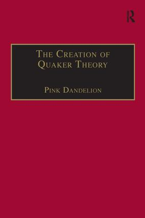 The Creation of Quaker Theory: Insider Perspectives book cover