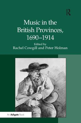 Music in the British Provinces, 1690–1914: 1st Edition (Hardback) book cover