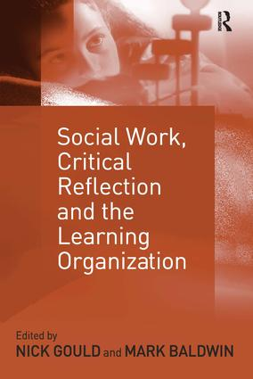 Social Work, Critical Reflection and the Learning Organization: 1st Edition (Paperback) book cover