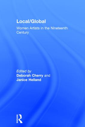 Local/Global: Women Artists in the Nineteenth Century, 1st Edition (Hardback) book cover