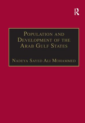 Population and Development of the Arab Gulf States: The Case of Bahrain, Oman and Kuwait, 1st Edition (Paperback) book cover