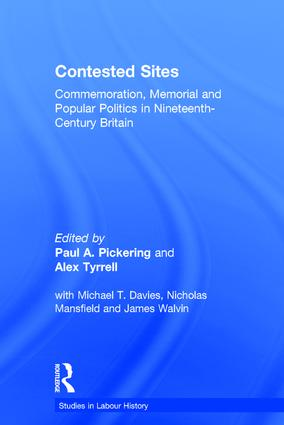 Contested Sites: Commemoration, Memorial and Popular Politics in Nineteenth-Century Britain, 1st Edition (Hardback) book cover
