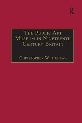The Public Art Museum in Nineteenth Century Britain: The Development of the National Gallery book cover