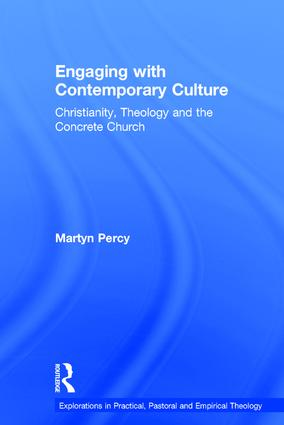 Engaging with Contemporary Culture: Christianity, Theology and the Concrete Church, 1st Edition (Hardback) book cover
