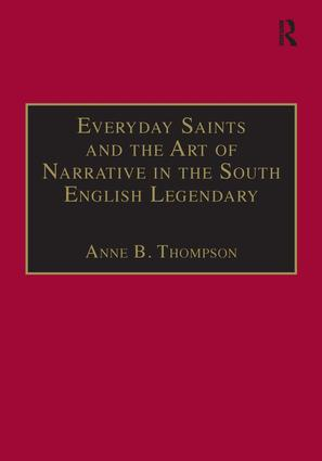 Everyday Saints and the Art of Narrative in the South English Legendary: 1st Edition (Hardback) book cover