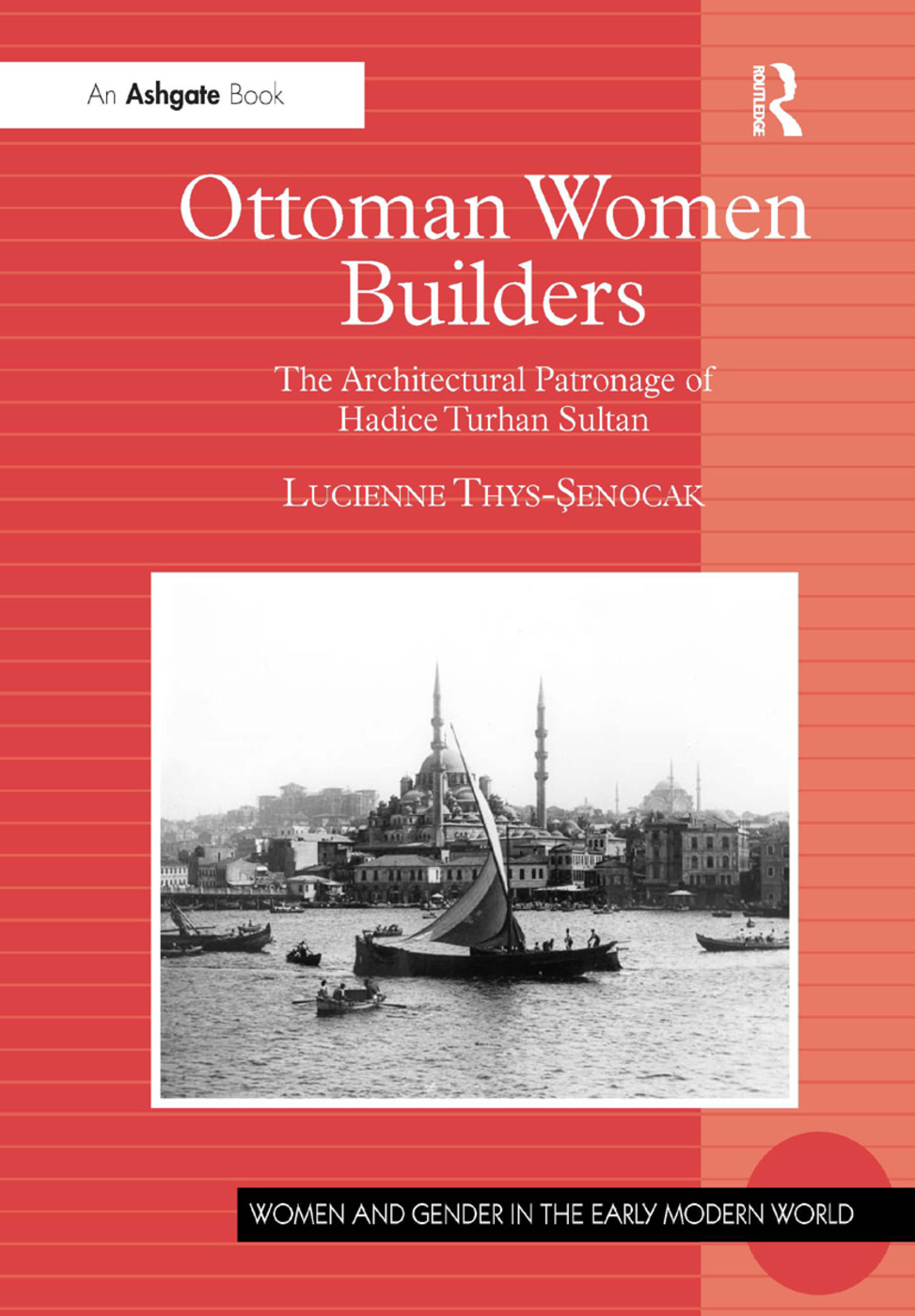 Ottoman Women Builders: The Architectural Patronage of Hadice Turhan Sultan book cover