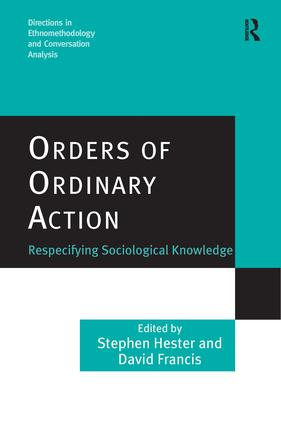 Orders of Ordinary Action: Respecifying Sociological Knowledge book cover