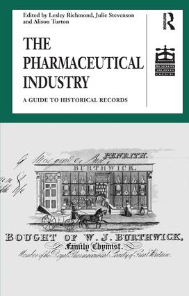 The Pharmaceutical Industry: A Guide to Historical Records, 1st Edition (Hardback) book cover