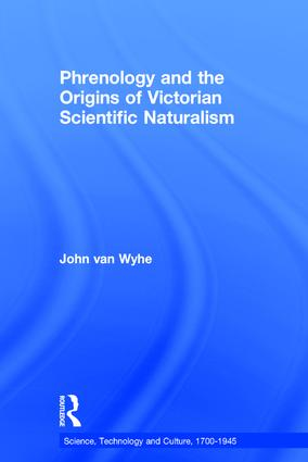 Phrenology and the Origins of Victorian Scientific Naturalism