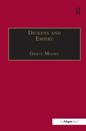 Dickens and Empire: Discourses of Class, Race and Colonialism in the Works of Charles Dickens, 1st Edition (e-Book) book cover