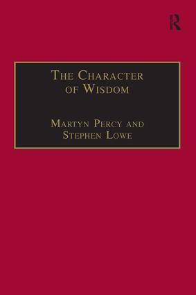 The Character of Wisdom: Essays in Honour of Wesley Carr book cover
