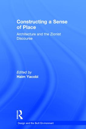 Constructing a Sense of Place: Architecture and the Zionist Discourse, 1st Edition (Hardback) book cover