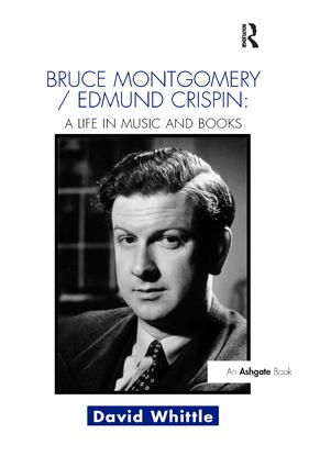 Bruce Montgomery/Edmund Crispin: A Life in Music and Books: 1st Edition (Paperback) book cover