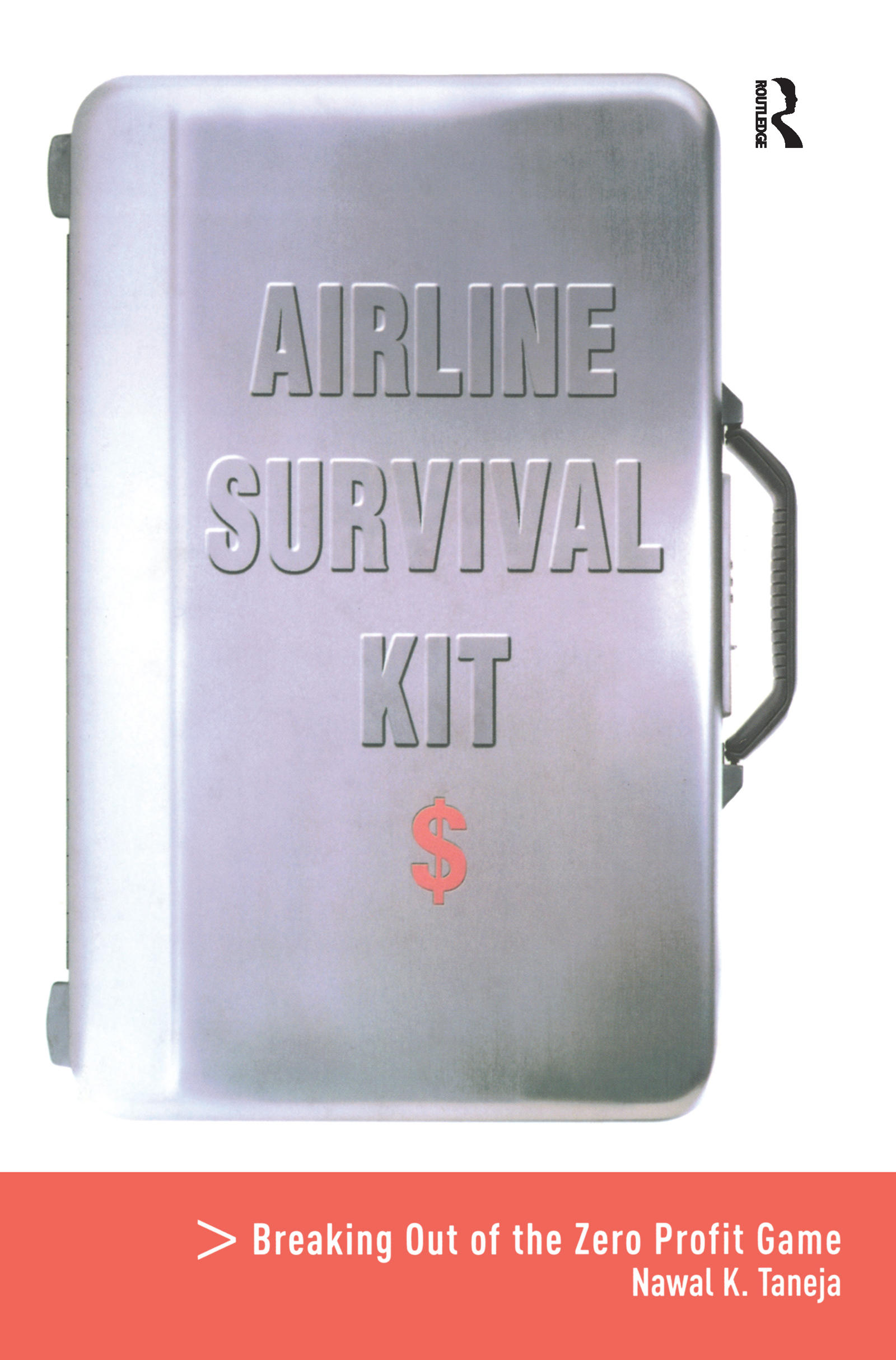 Airline Survival Kit: Breaking Out of the Zero Profit Game, 1st Edition (Hardback) book cover