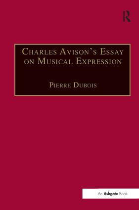 Charles Avison's Essay on Musical Expression: With Related Writings by William Hayes and Charles Avison, 1st Edition (Hardback) book cover