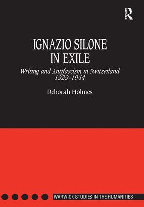 Ignazio Silone in Exile: Writing and Antifascism in Switzerland 1929–1944 book cover