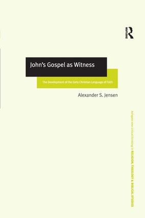 John's Gospel as Witness: The Development of the Early Christian Language of Faith, 1st Edition (Hardback) book cover