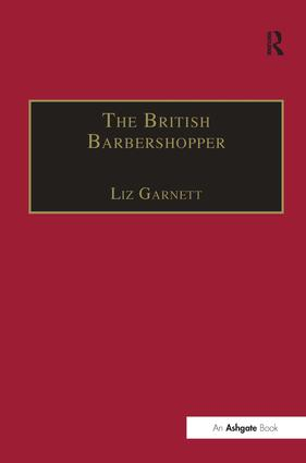 The British Barbershopper: A Study in Socio-Musical Values, 1st Edition (Hardback) book cover