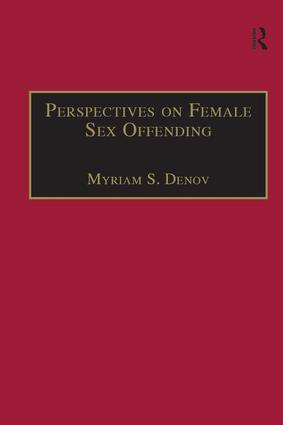 Perspectives on Female Sex Offending: A Culture of Denial, 1st Edition (Hardback) book cover
