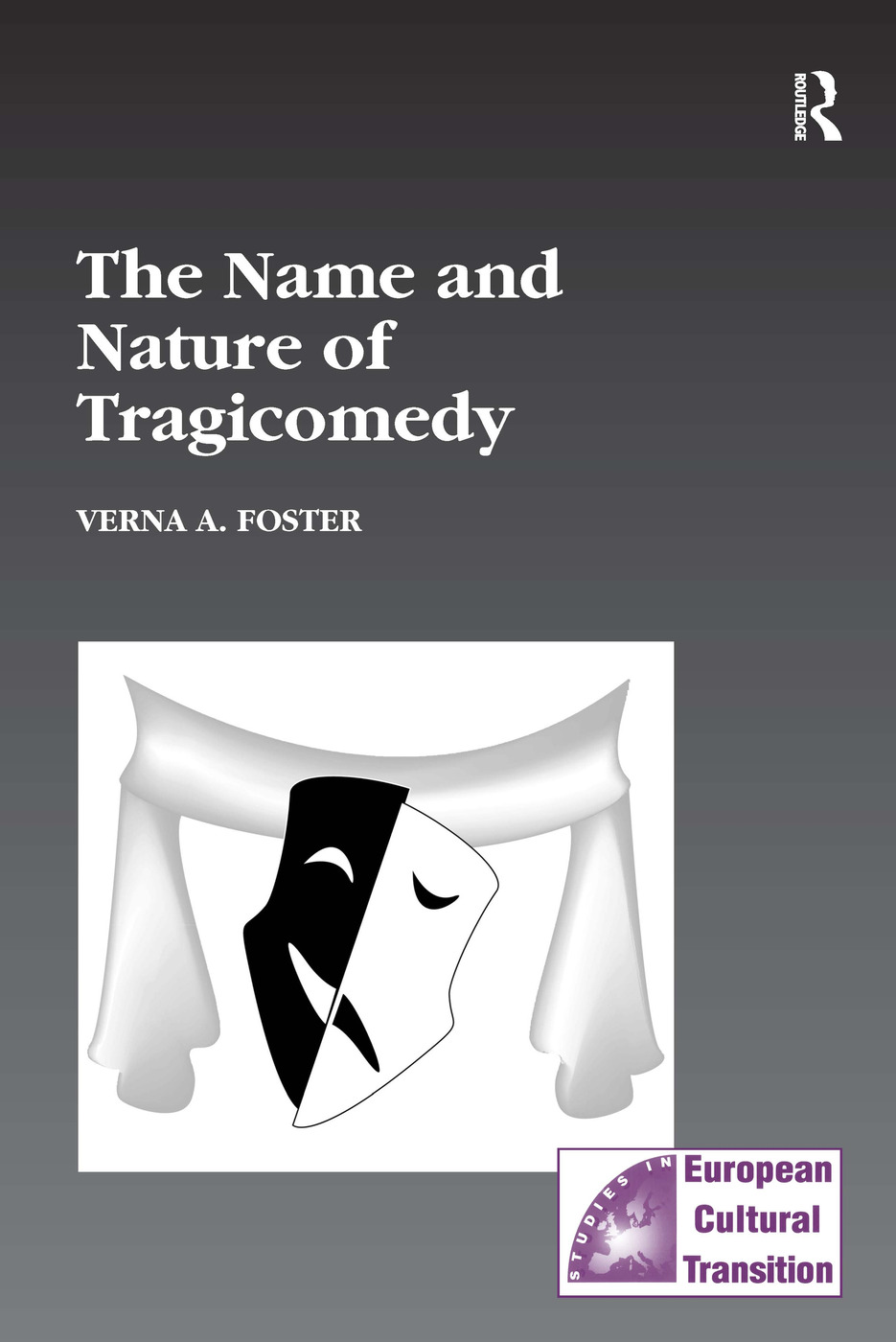 The Name and Nature of Tragicomedy: 1st Edition (Hardback) book cover