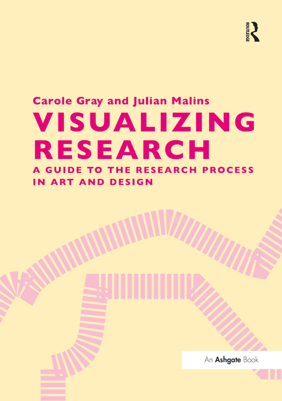 Visualizing Research: A Guide to the Research Process in Art and Design, 1st Edition (Hardback) book cover