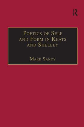 Poetics of Self and Form in Keats and Shelley: Nietzschean Subjectivity and Genre, 1st Edition (Hardback) book cover