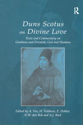 Duns Scotus on Divine Love: Texts and Commentary on Goodness and Freedom, God and Humans book cover