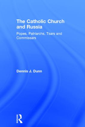 The Catholic Church and Russia: Popes, Patriarchs, Tsars and Commissars, 1st Edition (Hardback) book cover