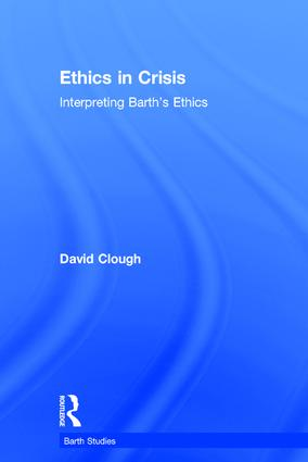 Ethics in Crisis: Interpreting Barth's Ethics (Hardback) book cover