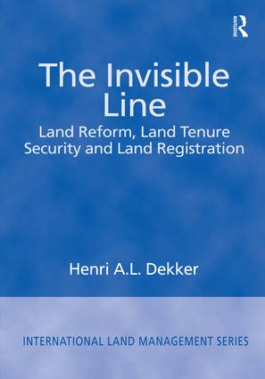 The Invisible Line: Land Reform, Land Tenure Security and Land Registration, 1st Edition (Paperback) book cover