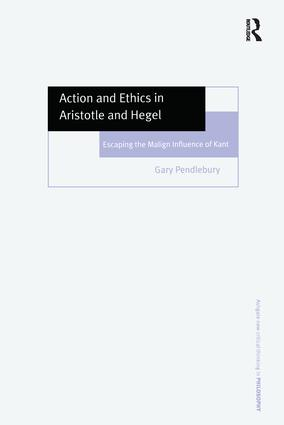 Action and Ethics in Aristotle and Hegel