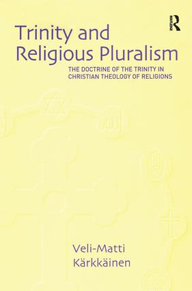 Trinity and Religious Pluralism: The Doctrine of the Trinity in Christian Theology of Religions book cover