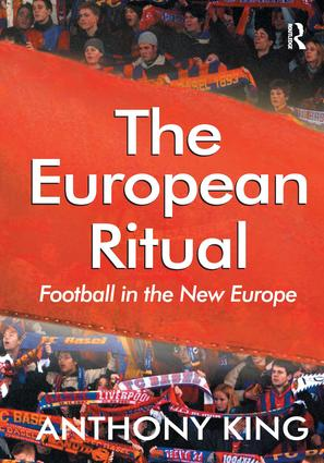 The European Ritual: Football in the New Europe, 1st Edition (Hardback) book cover