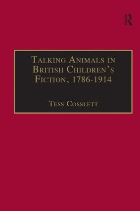 Talking Animals in British Children's Fiction, 1786–1914: 1st Edition (Hardback) book cover