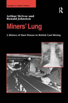 Miners' Lung: A History of Dust Disease in British Coal Mining, 1st Edition (Hardback) book cover