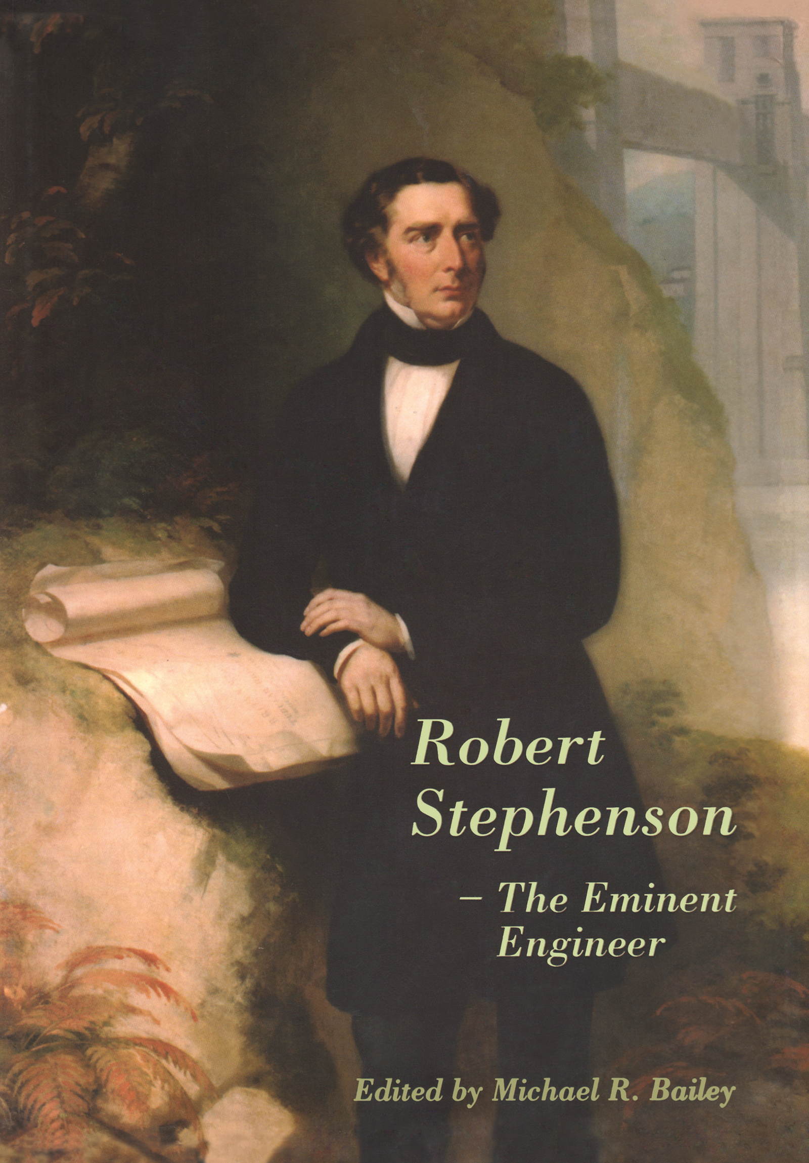 Robert Stephenson – The Eminent Engineer: 1st Edition (Hardback) book cover