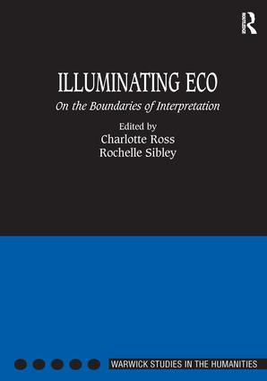 Illuminating Eco: On the Boundaries of Interpretation, 1st Edition (Hardback) book cover