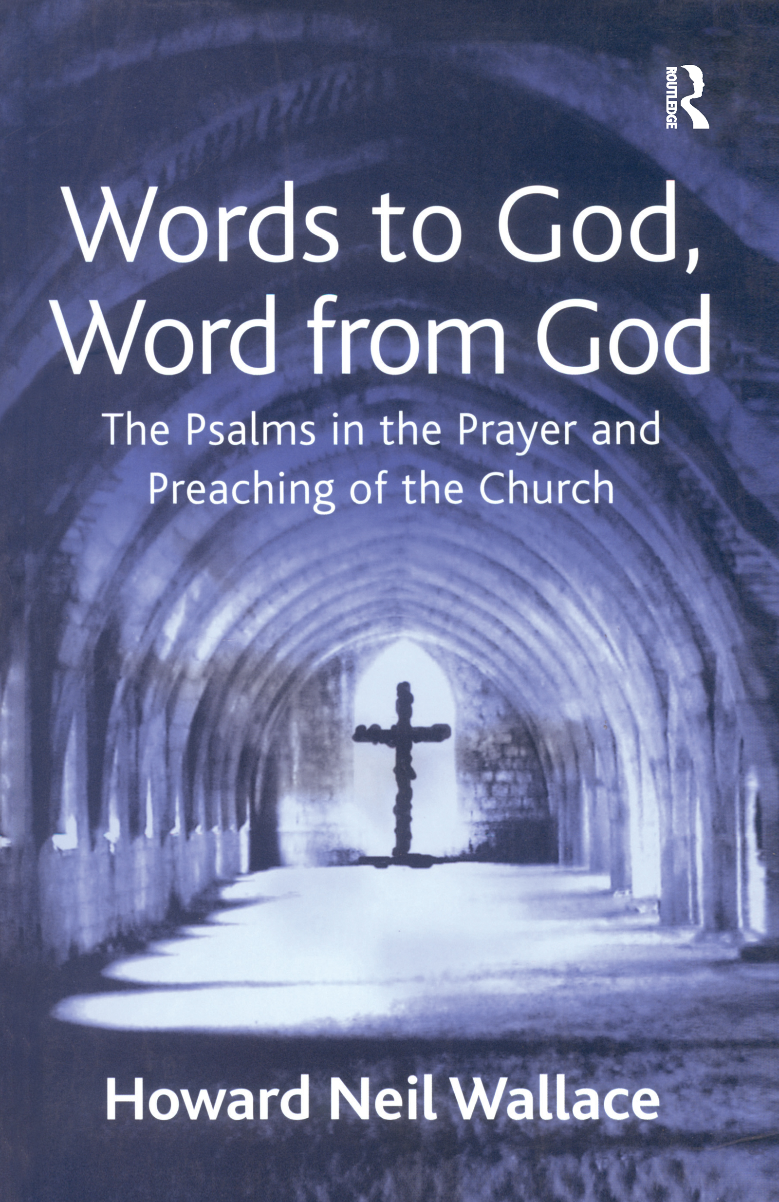 Words to God, Word from God: The Psalms in the Prayer and Preaching of the Church, 1st Edition (Paperback) book cover